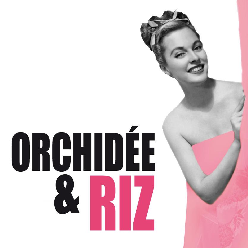 Orchidée & Riz